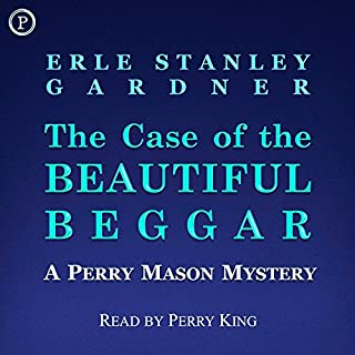 The Case of the Beautiful Beggar     A Perry Mason Mystery              By:                                                                                                                                 Erle Stanley Gardner                               Narrated by:                                                                                                                                 Perry King                      Length: 2 hrs and 29 mins     56 ratings     Overall 3.8