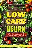 Low Carb VEGAN - Schnell und Gesund abnehmen - Sonja Vegan