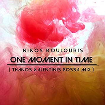 One Moment in Time (Thanos Kalentinis Bossa Mix)