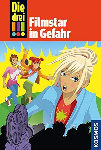Die drei !!!, 46, Filmstar in Gefahr by Henriette Wich(5. März 2014)