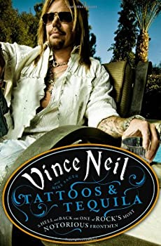 Tattoos & Tequila  To Hell and Back with One of Rock s Most Notorious Frontmen