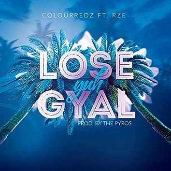 Lose Yuh Gyal (feat. RZE)