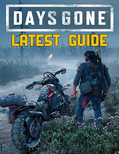 Days Gone: LATEST GUIDE: Everything You Need To Know About Days Gone Game; A Detailed Guide