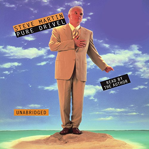 Pure Drivel                   By:                                                                                                                                 Steve Martin                               Narrated by:                                                                                                                                 Steve Martin                      Length: 2 hrs and 13 mins     566 ratings     Overall 3.6
