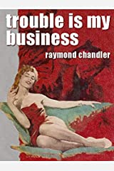 Trouble Is My Business Kindle Edition