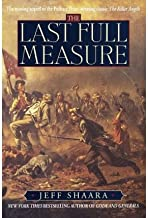 The Last Full Measure [ THE LAST FULL MEASURE ] By Shaara, Jeff ( Author )May-19-1998 Hardcover