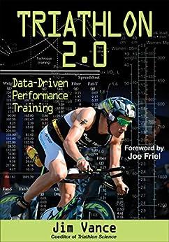 Book's Cover of Triathlon 2.0: Data-Driven Performance Training (English Edition) Versión Kindle
