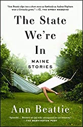 Books Set in Maine: The State We're In: Maine Stories by Ann Beattie. Visit www.taleway.com to find books from around the world. maine books, maine novels, maine literature, maine fiction, maine authors, best books set in maine, popular books set in maine, books about maine, maine reading challenge, maine reading list, augusta books, portland books, bangor books, maine books to read, books to read before going to maine, novels set in maine, books to read about maine, maine packing list, maine travel, maine history, maine travel books