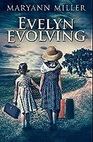 Evelyn Evolving: Premium Hardcover Edition