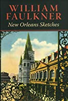 William Faulkner: New Orleans Sketches (Banner Books)