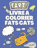 Livre à colorier Fats Cats: Livre de coloriage pour enfants - Amoureux des chats - Livres de coloriage amusants pour enfants ou adultes avec des chats qui pètent - Livre d'activités