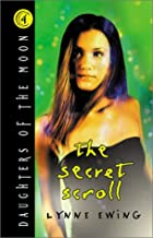 Daughters of the Moon, Book #4: The Secret Scroll