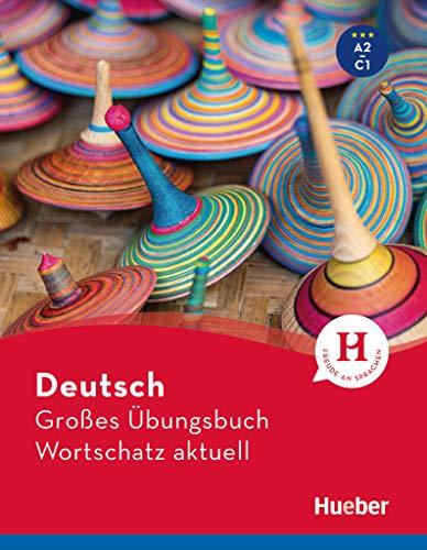 Deutsch Großes Übungsbuch Wortschatz aktuell A2-C1: Buch