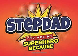 Stepdad You Are My Superhero Because: Prompted Book with Blank Lines to  Fill In  the Reasons Why You Love Your Super Awesome Stepfather