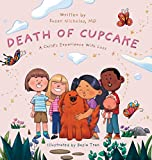 The Death of Cupcake: A Child's Experience with Loss (Conscious Children's Books)