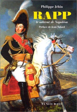 Rapp, le sabreur de Napoléon
