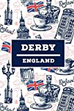 Derby - England: Lined Travel Journal, Cute United Kingdom Notebook, Perfect gift for your Trip in UK States and Cities