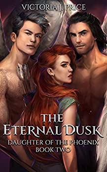 The Eternal Dusk (Daughter of the Phoenix Book Two) by [Victoria J. Price]