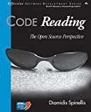 Code Reading: The Open Source Perspective (Effective Software Development)