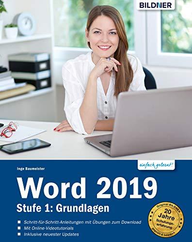 Word 2019 - Stufe 1: Grundlagen: Leicht verständlich. Mit Online-Videos und Übungensdateien