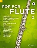 Pop For Flute 2: 12 Pop-Hits in Easy Arrangements with additional 2nd part. Band 2. 1-2 Flöten. Ausgabe mit Online-Audiodatei.