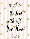 Trust In The Lord With All Your Hearth: Journal Notebook Quote Journal Inspiration ,Lined Notebookl (8.5 x 11) 120 pages (Volume 8)