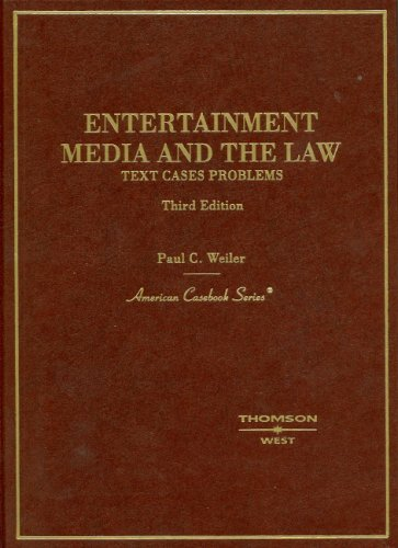 Entertainment, Media And the Law: Text, Cases And Problems (American Casebook Series)