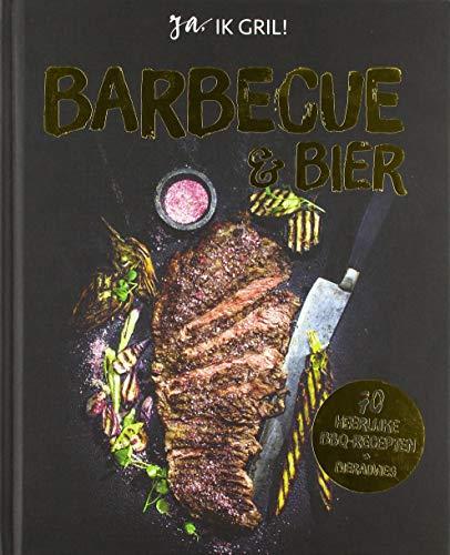 Barbecue & bier: 70 heerlijke BBQ-recepten + bieradvies