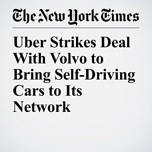 Uber Strikes Deal With Volvo to Bring Self-Driving Cars to Its Network copertina