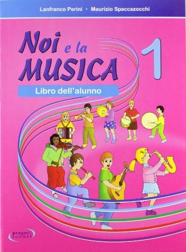 Noi e la musica. Libro dell'alunno (Vol. 1)