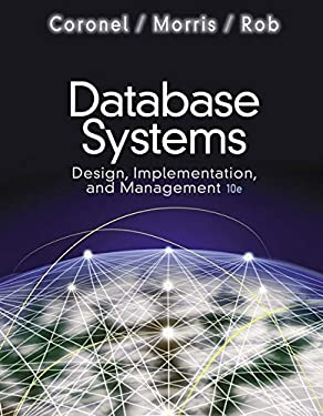 Database Systems: Design, Implementation, and Management (with Premium WebSite Printed Access Card and Essential Textbook Resources Printed Access Card)