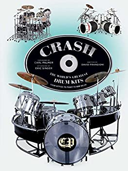 CRASH  The World s Greatest Drum Kits From Appice to Peart to Van Halen