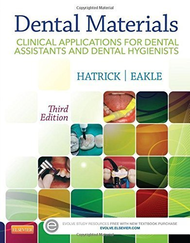 Dental Materials: Clinical Applications for Dental Assistants and Dental Hygienists, 3e 3rd Edition by Hatrick CDA RDA RDH MS, Carol Dixon, Eakle DDS FADM, W. (2015) Paperback