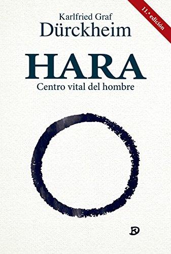 Hara. Centro vital del hombre (Yoga, Zen)