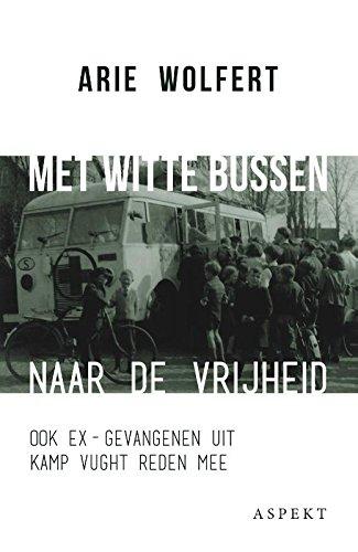 Met witte bussen naar de vrijheid: ook ex-gevangenen uit Kamp Vught reden mee