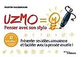 UZMO - Penser avec son stylo - Présenter ses idées, convaincre et faciliter avec la pensée visuelle !