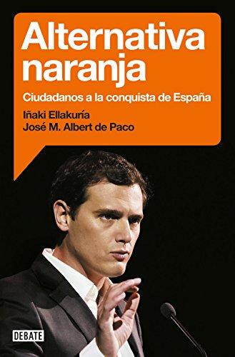 Alternativa naranja: Ciudadanos a la conquista de España
