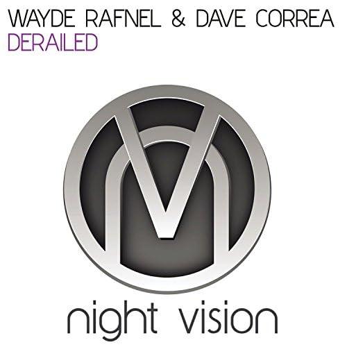 Wayde Rafnel & Dave Correa