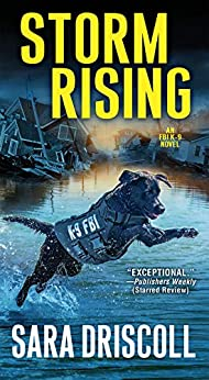 Storm Rising (An F.B.I. K-9 Novel Book 3) by [Sara Driscoll]