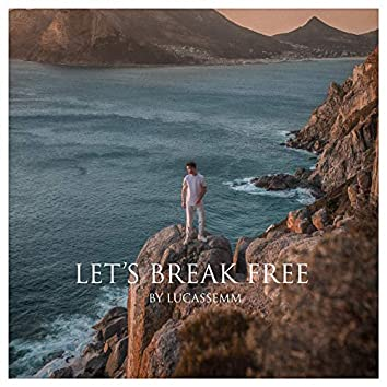 Let's Break Free