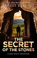The Secret of the Stones: A Sean Wyatt Archaeological Thriller (The Lost Chambers Trilogy Book 1) (English Edition)