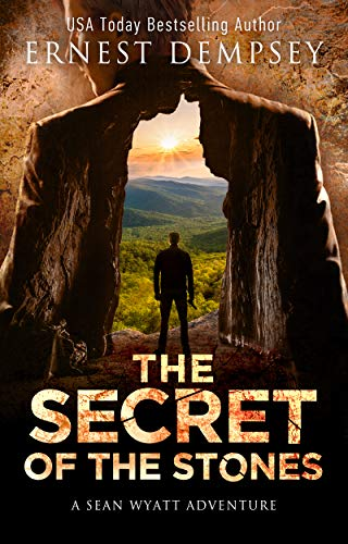 The Secret of the Stones: A Sean Wyatt Archaeological Thriller (The Lost Chambers Trilogy Book 1) by [Ernest Dempsey, Jason Whited, Anne Storer]