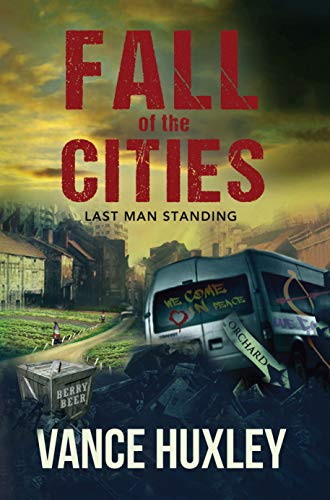 Fall of the Cities: Last Man Standing by [Vance Huxley]
