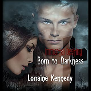 Born to Darkness     Immortal Destiny, Book 1              By:                                                                                                                                 Lorraine Kennedy                               Narrated by:                                                                                                                                 Lee James,                                                                                        Destiny Landon                      Length: 3 hrs and 57 mins     66 ratings     Overall 3.3