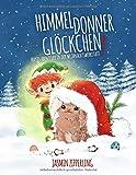 Himmeldonnerglöckchen: Hopsis Abenteuer in der Weihnachtswerkstatt