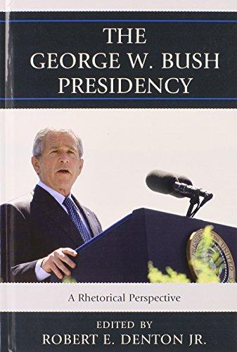 The George W. Bush Presidency: A Rhetorical Perspective (Lexington Studies in Political Communication)