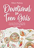 Devotional for Teen Girls: 3-minute Devotions and Daily Inspirations from The Bible for Teenage Girls