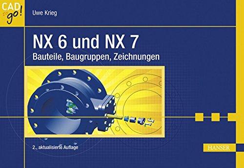 NX 6 und NX 7: Bauteile, Baugruppen, Zeichnungen