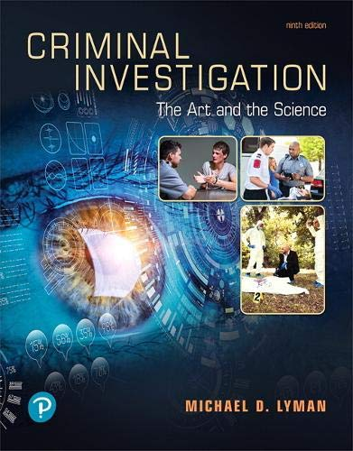 Compare Textbook Prices for Criminal Investigation: The Art and the Science 9 Edition ISBN 9780135186213 by Lyman, Michael