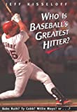 Who Is Baseball's Greatest Hitter? (English Edition)